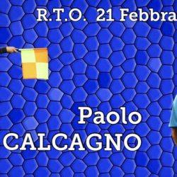 VENERDI' 21 FEBBRAIO R.T.O. CON PAOLO CALCAGNO
